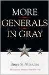 More Generals in Gray by Bruce S. Allardice