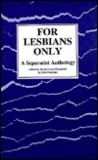 For Lesbians Only by Sarah Lucia Hoagland