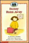 Bunny Runs Away by Bernice Chardiet