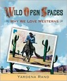 Wild Open Spaces: Why We Love Westerns
