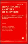 Computational and Clinical Approaches to Pattern Recognition and Concept Formation: Quantitative Analyses of Behavior, Volume IX