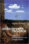 The Undergrowth of Science: Delusion, Self- Deception and Human Frailty