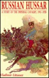 Russian Hussar: A Story of the Imperial Cavalry, 1911-1920