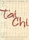 The Complete Book Of Tai Chi by Stewart McFarlane