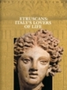 Etruscans: Italy's Lovers of Life