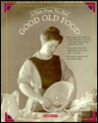 Good Old Food: A Taste from the Past