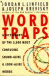Word Traps: A Dictionary of the 5,000 Most Confusing Sound-Alike and Look-Alike Words