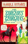 The Gorgeous Georgians by Terry Deary