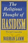 The Religious Thought of Hasidism: Text and Commentary (Sources and Studies in Kabbalah, Hasidism, and Jewish Thought, V. 4)