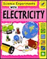 Science Experiments With Electricity (Science Experiments (Hardcover Franklin Watts))