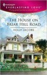 The House on Briar Hill Road by Holly Jacobs
