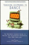 Teaching Chipmunks to Dance: The Business Leader's Guide to Making the Distributed Enterprise Year 2000 Compliant