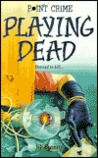 Playing Dead (Point Crime)