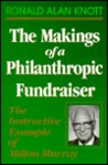 The Makings of a Philanthropic Fundraiser: The Instructive Example of Milton Murray