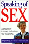 Speaking of Sex: Are You Ready to Answer the Questions Your Kids Will Ask?