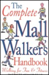 The Complete Mall Walker's Handbook: Walking for Fun and Fitness