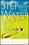 Step Into the Water: An Invitation to Deepen Your Relationship with the Holy Spirit