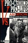 Pro Choice Vs. Pro Life: Abortion And The Courts In Canada