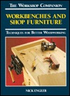 Workbenches and Shop Furniture: Techniques for Better Woodworking