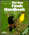 The New Finch Handbook: Everything about Purchase, Care, Nutrition, and Diseases, Plus a Description of More Than 50 Species