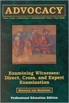 Examining Witnesses Bk. 3: Direct, Cross, and Expert Examinations