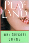 Playland by John Gregory Dunne