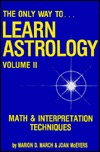 Only Way to Learn Astrology, Volume II by Marion D. March