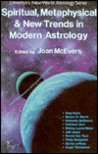 Spiritual, Metaphysical & New Trends In Modern Astrology
