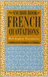 The Anchor Book of French Quotations, with English Translations