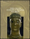 The Celts: Europe's People of Iron (Lost Civilizations)