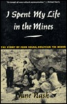I Spent My Life in the Mines: The Story of Juan Rojas, Bolivian Tin Miner