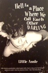 Hell Is A Place Where We Call Each Other Darling: The Poems And Prose Of Little Annie