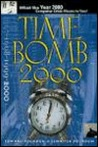 Time Bomb 2000: What the Year 2000 Computer Crisis Means to You!