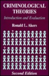 Criminological Theories: Introduction and Evaluation