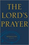 The Lord's Prayer: A Survey Theological And Literary
