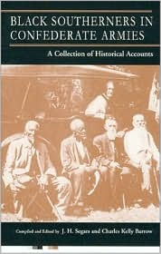 Black Southerners in Confederate Armies by J.H. Segars