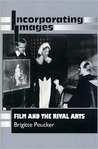 Incorporating Images: Film and the Rival Arts