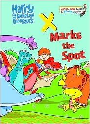X Marks the Spot (Harry and His Bucket Full of Dinosaurs: )