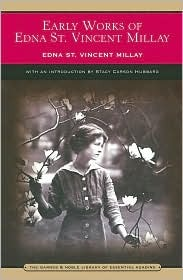 Early Works of Edna St. Vincent Millay by Edna St. Vincent Millay