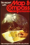 """Be Expert with Map and Compass: The Complete """"Orienteering"""" Handbook"""