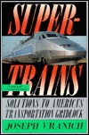Supertrains: Solutions to America's Transportation Gridlock
