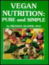 Vegan Nutrition: Pure & Simple