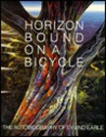 Horizon Bound on a Bicycle: The Autobiography of Eyvind Earle