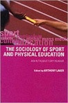 Sociology of Sport and Physical Education: An Introduction