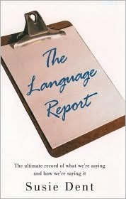 The Language Report: The Ultimate Record of What We're Saying and How We're Saying It