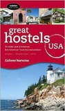 Great Hostels USA: An Inside Look at America's Best Adventure Travel Accomodations