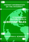 Instant Information on the Internet!: A Genealogist's No-Frills Guide to the British Isles