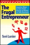 Frugal Entrepreneur: Creative Ways to Save Time, Energy and Money in Your Business