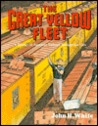 The Great Yellow Fleet: A History of American Railroad Refrigerator Cars