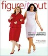 Figure It Out! The Real Woman's Guide to Great Style